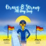 Front cover of Brave and Strong All Day Long