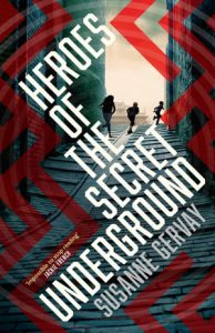"""""""HEROES OF THE SECRET UNDERGROUND"""": A REVIEW"""